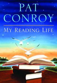Pat Conroy - My Reading Life