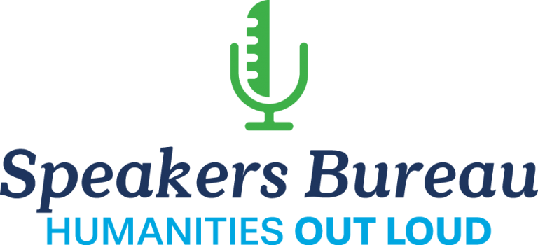 Speakers Bureau: Humanities Out Loud