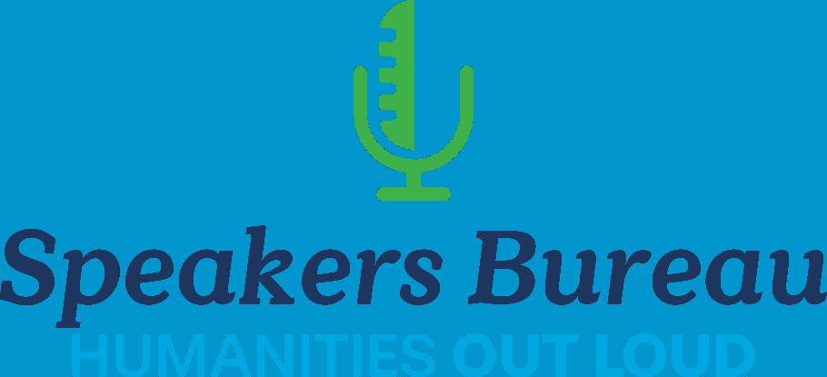 Speakers Bureau: Humanities Out Loud