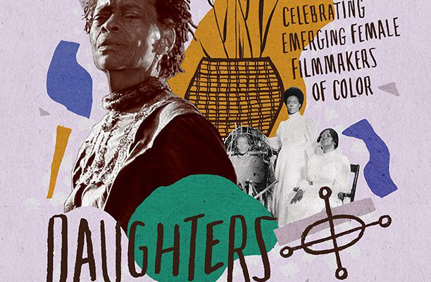 Daughters: Celebrating Emerging Female Filmmakers of Color