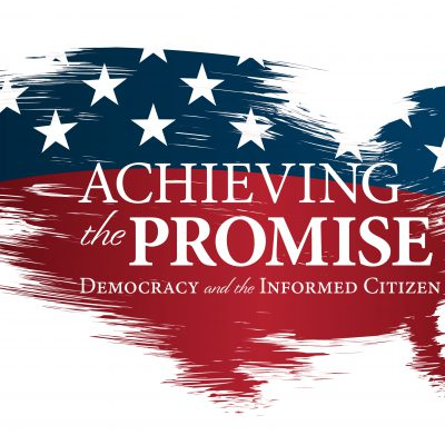 Achieving the Promise: Democracy and the Informed Citizen